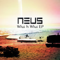 NEUS – What Is What (Remix) – By eGore