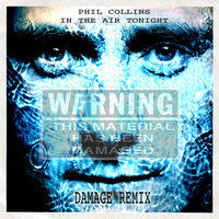 In The Air Tonight (Phil Collins Remix) – DamageUniverse