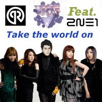 Porter & Mikkas feat. 2NE1 – Take the world On (Mashup) – By DJ Huygens