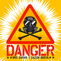 Danger – By Bro Safari & Sazon Booya
