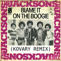 The Jacksons – Blame It On The Boogie (Remix) – By Kovary