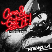 Come & Get It (The Remixes) – By Krewella