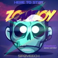 Zomboy – Here To Stay (Remix) – By Spaveech