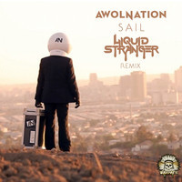 Awolnation – Sail (Bootleg/Remix) – Liquid Stranger