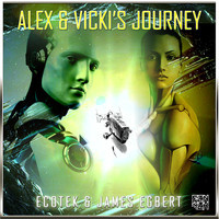Alex & Vicki's Journey (Original Mix) – By Ecotek & James Egbert