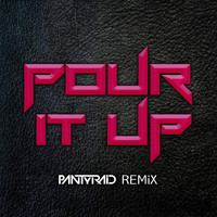 Rihanna – Pour It Up (Remix) – By PANTyRAiD