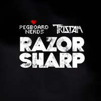 Razor Sharp – By Pegboard Nerds & Tristam