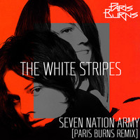 The White Stripes – Seven Nation Army (Remix) – By Paris Burns