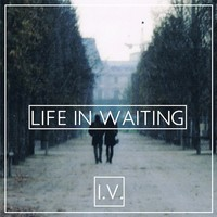 Life In Waiting – By i.V. (Original)
