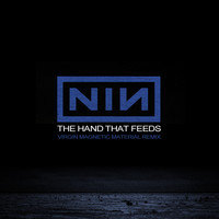 Nine Inch Nails – The Hand That Feeds (Remix) – By Virgin Magnetic Material
