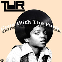 Gone With The Funk (Original Mix) – By TYR