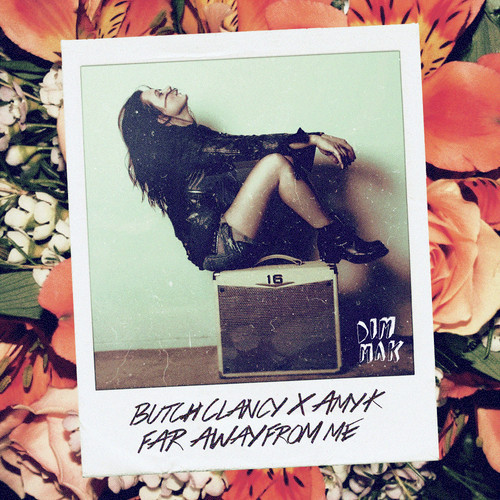 Butch Clancy ft Amy K – Far Away From Me