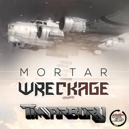 Mortar – Wreckage (TIMarbury Remix)