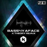 HavocNdeed – Bass4yaface (Remix) – By K Theory
