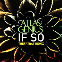 Atlas Genius – If So (Remix) – By TheFatRat