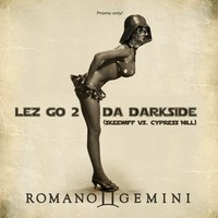 Lez Go 2 Da Darkside (Skeewiff vs Cypress Hill Mashup) – By Romano Gemini