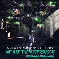Schoolboy vs Empire of The Sun – We Are The Aftershock (Bootleg) – By Revolvr