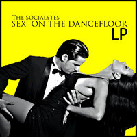 Sex On the Dance Floor (Original Mix) – By The Socialytes