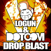 Drop. Blast. – By Logun & Dotcom