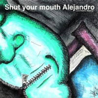 Shut your mouth Alejandro (The Prodigy, Pain, Lady Gaga Mashup) – By Luca Rubino