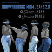 Mom Jeans 2.0 (ShowYouSuck vs Them Jeans vs James Pants MashUp) – By The Hood Internet