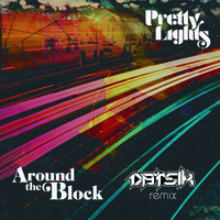 Pretty Lights ft. Talib Kweli – Around The Block (Remix) – By Datsik