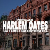 Harlem Oates (Hall & Oates X Ma$e X Notorious B.I.G.) – By PennWallace