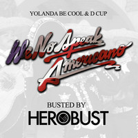 Yolanda Be Cool & D Cup – We No Speak Americano (HeRobust Remix)