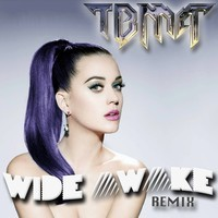 Katy Perry – Wide Awake (TBMA Remix)