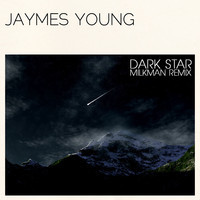 Jaymes Young – Dark Star (Milkman Remix)