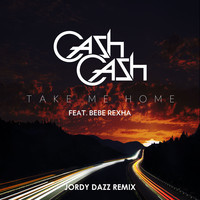 Cash Cash – Take Me Home feat. Bebe Rexha (Jordy Dazz Remix)