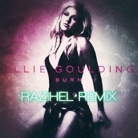Ellie Goulding – Burn (Razihel Remix)
