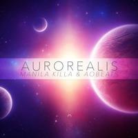 Aurorealis EP – By Manila Killa