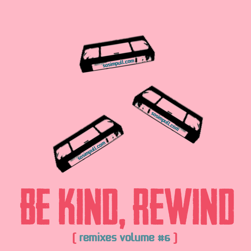 Be Kind, Rewind Volume #6 (Download) – By SoSimpull