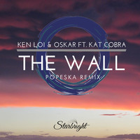 The Wall (Popeska Remix) – By Ken Loi