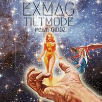 Exmag – Tilt Mode (Feat. Gibbz) – By Gramatik
