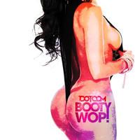 Booty Wop (Twerk) – By Dotcom