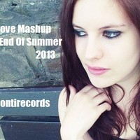 We Love Mashup End Of Summer 2013 (Playlist) – By PontiR3c0rds