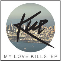 My Love Kills (Melee Disco Remix) – By Kue