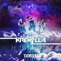 Krewella – Human (Remix) – By Dotcom
