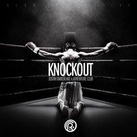 Knockout (Justin Timberlake vs Adventure Club Mashup) – By Ricky Cervantes