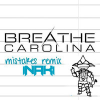 Breathe Carolina – Mistakes (Remix) – By Inaki
