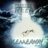 PatrickReza – Take Me Away (Featuring Jilian)