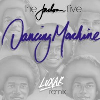 The Jackson Five – Dancing Machine (Remix) – By Luxar