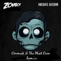 Zomboy – Vancouver Beatdown (Remix) – by Cormak & The Phat Crew