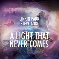 Steve Aoki & Linkin Park – A Light That Never Comes (Remix) – By Tom Budin