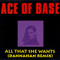 Ace of Base – All That She Wants (Remix) – By Dannahan
