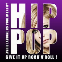 Give it up Rock'n'Roll ! (Public Enemy vs Avril Lavigne Mashup)  – By Fissunix