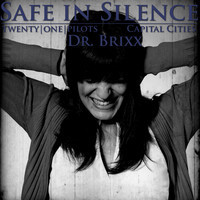 Safe In Silence (twenty|one|pilots vs. Capital Cities Mashup) – By Dr. Brixx