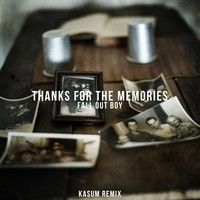Fall Out Boy – Thanks For The Memories (Remix) – By Kasum